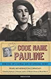Code Name Pauline: Memoirs of a World War II Special Agent (Women of Action)