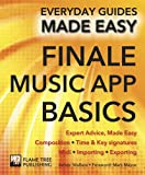 img - for Finale Music App Basics: Expert Advice, Made Easy (Everyday Guides Made Easy) book / textbook / text book
