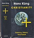 Christianity: Essence, History, and Future (The Religious Situation of Our Time)