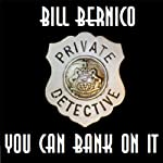 You Can Bank On It: Cooper Collection, Story 16 (       UNABRIDGED) by Bill Bernico Narrated by Coleman Ford