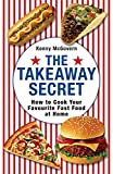 The Takeaway Secret: How to cook your fa...