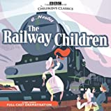E. Nesbit The Railway Children (BBC Audio)