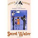 Secret Water (Swallows And Amazons)by Arthur Ransome