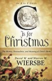 C Is for Christmas: The History, Personalities, and Meaning of Christ's Birth (0801014891) by Wiersbe, Warren W.