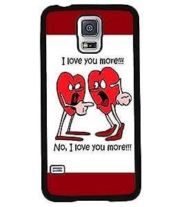 PRINTVISA NO, I Love U More ….. Premium Metallic Insert Back Case Cover for Samsung Galaxy S5 - G900I - D5658