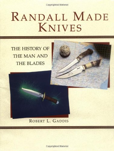Randall Made Knives: The History Of The Man And The Blades