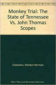 tennessee vs john scopes the monkey It was the year 1925 and in the town of dayton, tennessee a trial that would decide whether evolution would be taught in public schools the trial was titled as tennessee vs john scopes and.