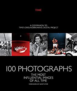 TIME 100 Photographs: The Most Influential Images Of All Time