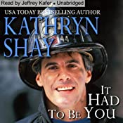 It Had to Be You: Hidden Cove Series, Volume 5   Kathryn Shay