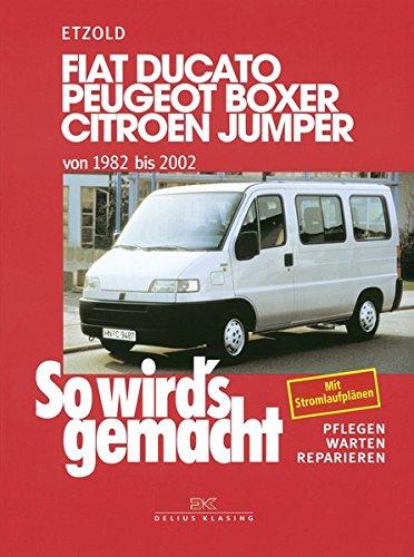 fiat-ducato-peugeot-boxer-citroen-jumper-von-1982-bis-2002-so-wirds-gemacht-band-100