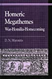 Homeric Megathemes: War-Homilia-Homecoming (Greek Studies: Interdisciplinary Approaches) (0739108832) by D. N. Maronitis