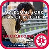 Overcome Fear of Rejection (Hypnosis & Meditation) | [Erick Brown]