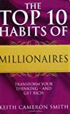 img - for The Top 10 Habits of Millionaires: A Simple Path to Wealth and Fulfillment: Transform Your Thinking book / textbook / text book
