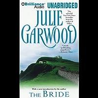 The Bride (       UNABRIDGED) by Julie Garwood Narrated by Rosalyn Landor