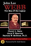img - for John Lee Webb: The Man & His Legacy book / textbook / text book