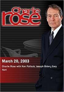 Charlie Rose with Ken Pollack; Joseph Biden; Gary Hart (March 20, 2003)