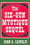 The Six-Gun Mystique Sequel (0879727861) by John G. Cawelti