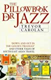 The pillowbook of Dr. Jazz: Travels along Asia's Dharma Trail (086824774X) by Carolan, Trevor