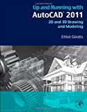img - for Up and Running with AutoCAD 2011: 2D and 3D Drawing and Modeling [Paperback] [2010] (Author) Elliot Gindis book / textbook / text book