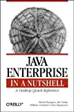 img - for Java Enterprise in a Nutshell: A Desktop Quick Reference (Nutshell Handbook) book / textbook / text book