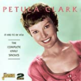 echange, troc Petula Clark - It Had To Be You : The Complete Early Singles