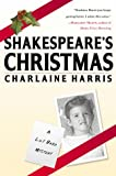 Shakespeare's Christmas (Lily Bard Mysteries, Book 3) (0312193300) by Harris, Charlaine