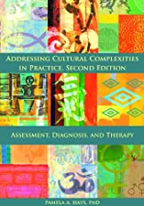 Addressing Cultural Complexities in Practice, Second Edition: Assessment, Diagnosis, and Therapy