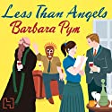 Less Than Angels (       UNABRIDGED) by Barbara Pym Narrated by Patience Tomlinson