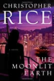 The Moonlit Earth (0743294076) by Rice, Christopher