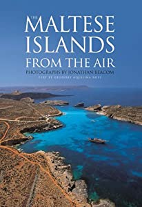The Maltese Islands from the Air J. Beacom and A. Ross