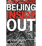 Caochangdi, Beijing Inside Out: Farmers, Floaters, Taxi Drivers, Artists, and the International Art (Paperback)(English / Chinese) - Common