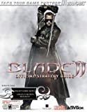 Blade(TM) II Official Strategy Guide (Official Strategy Guides (Bradygames)) (0744001919) by Farkas, Bart G.