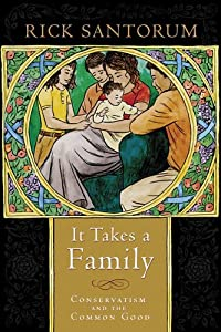 Cover of &quot;It Takes a Family: Conservatism...