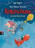Der kleine Drache Kokosnuss und die Wetterhexe (Die Abenteuer des kleinen Drachen Kokosnuss 8)