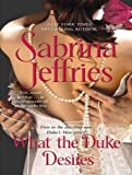 What the Duke Desires (Dukes Men)