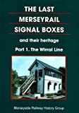 The Last Merseyrail Signal Boxes....Part 1 The Wirral Line Anon