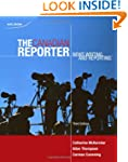 The Canadian Reporter: News Writing a...