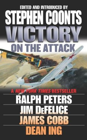 Victory: On the Attack, Ralph Peters, James Cobb, Dean Ing