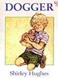Dogger (Red Fox giant picture book) (0099267098) by Hughes, Shirley