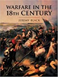 Warfare in the Eighteenth Century (History of Warfare) (0304352454) by Black, Jeremy