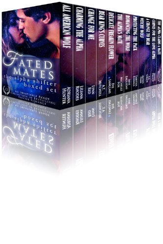 Liliana Rhodes, Lynn Red  Adriana Hunter - Fated Mates: The Alpha Shifter Boxed Set