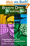 Breaking Down Breaking Bad: Unpeeling...
