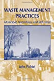 Waste Management Practices: Municipal, Hazardous, and Industrial