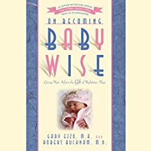 On Becoming Babywise: Giving Your Infant the Gift of Nighttime Sleep Audiobook by Gary Ezzo, Robert Bucknam Narrated by Anne Marie Ezzo
