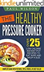 The Healthy Pressure Cooker: Over 25...