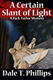 img - for A Certain Slant of Light: A Zack Taylor Mystery (The Zack Taylor Mysteries) (Volume 4) book / textbook / text book