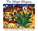 The Magic Maguey (0152509887) by Johnston, Tony