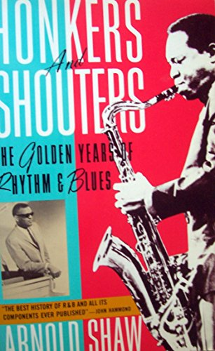 Honkers and Shouters: The Golden Years of Rhythm and Blues