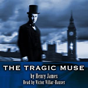 The Tragic Muse, Volume 1 | [Henry James]