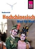 Reise Know-How Kauderwelsch Hochchinesisch - Wort für Wort: Kauderwelsch-Sprachführer Band 14
